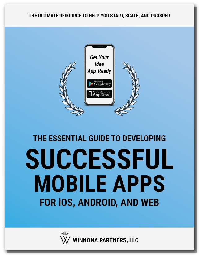 The Essential Guide to Developing Successful Mobile Apps for iOS, Android, and Web Resource Guide cover image