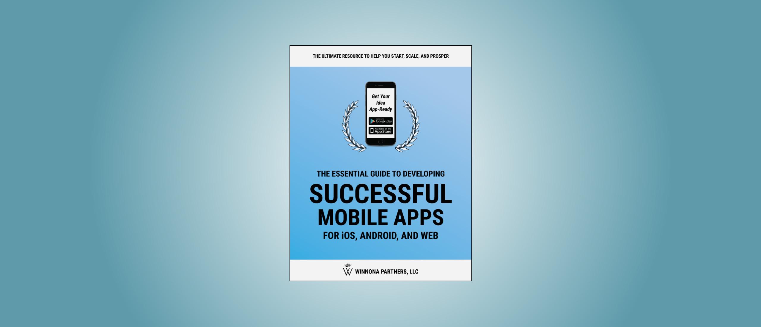 How to create successful mobile apps free resource by Winnona Partners