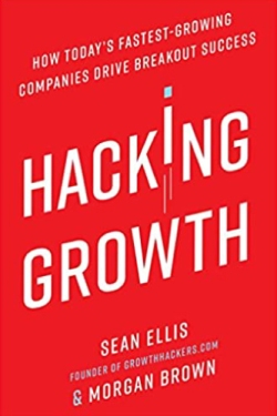 Hacking Growth book by Sean Ellis and Morgan Brown