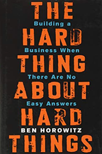 The Hard Thing About Hard Things book cover by Ben Horowitz